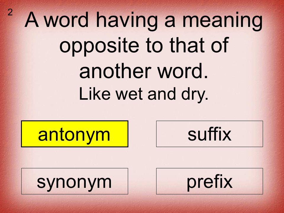 A word having a meaning opposite to that of another word.