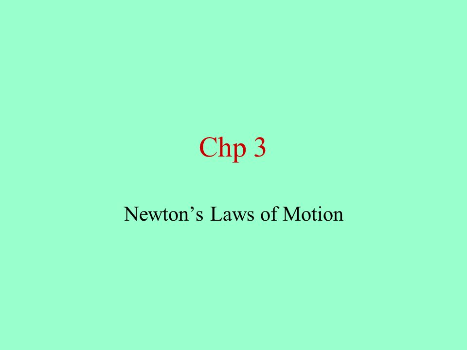 Chp 3 Newtons Laws of Motion