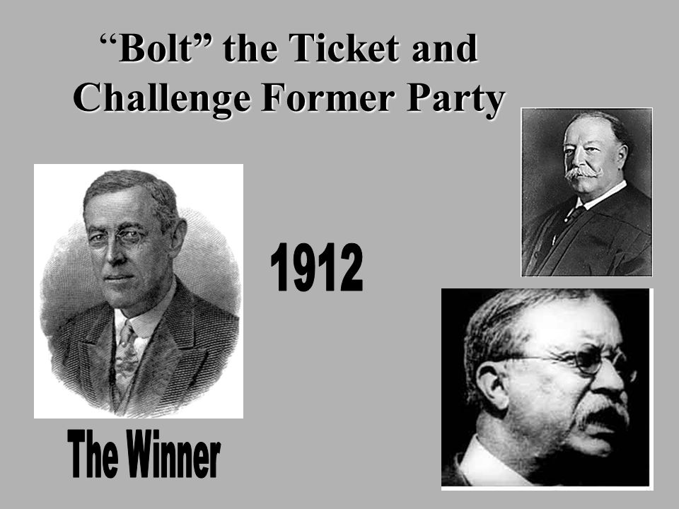 Bolt the Ticket and Challenge Former PartyBolt the Ticket and Challenge Former Party