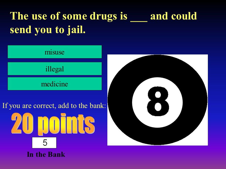 In the Bank 11 It is important to ____, or say no to drugs.