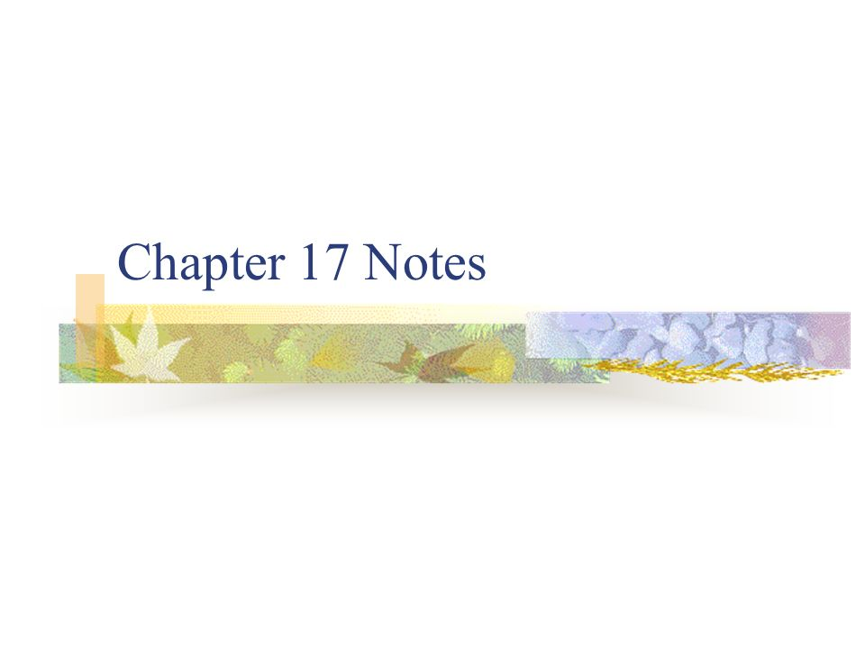 Chapter 17 Notes