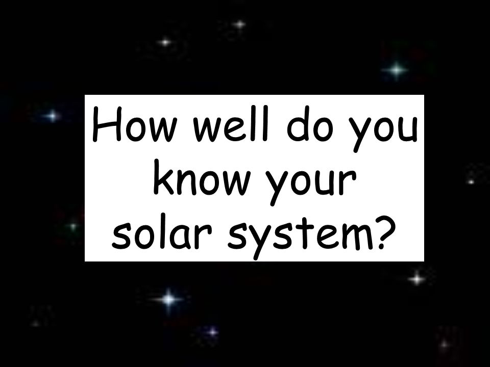 How well do you know your solar system