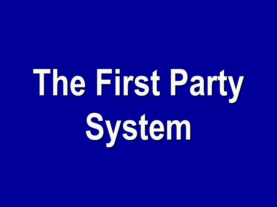h $ 800 1 st Party System The Congressional body that chooses the President if no candidate receives a majority of the Electoral vote.