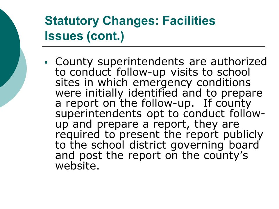 County superintendents are authorized to conduct follow-up visits to school sites in which emergency conditions were initially identified and to prepa