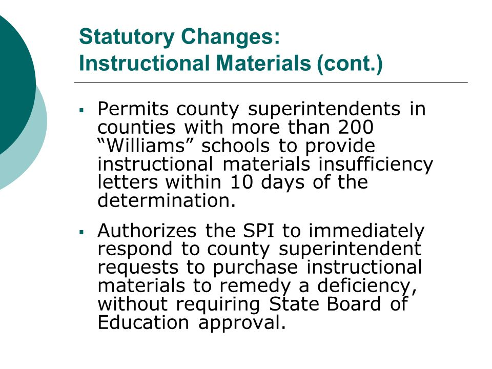 Permits county superintendents in counties with more than 200 Williams schools to provide instructional materials insufficiency letters within 10 days of the determination.