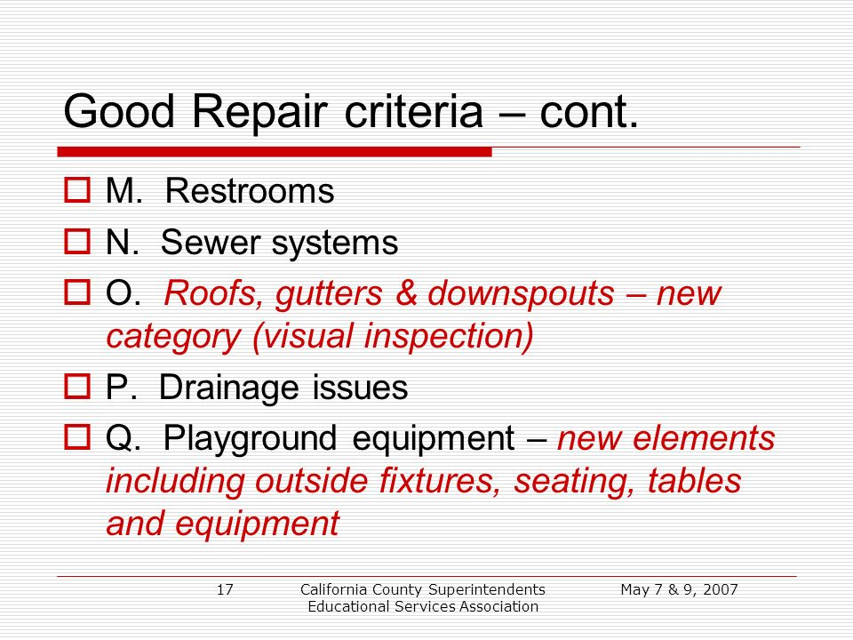 May 7 & 9, 2007California County Superintendents Educational Services Association 17 Good Repair criteria – cont.