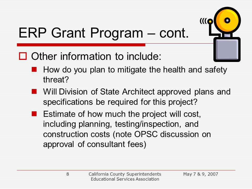 May 7 & 9, 2007California County Superintendents Educational Services Association 8 ERP Grant Program – cont.