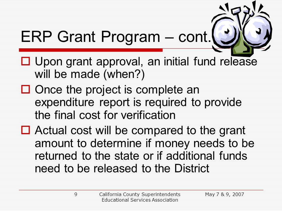 May 7 & 9, 2007California County Superintendents Educational Services Association 9 ERP Grant Program – cont.