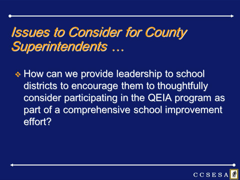 Issues to Consider for County Superintendents … How can we provide leadership to school districts to encourage them to thoughtfully consider participa