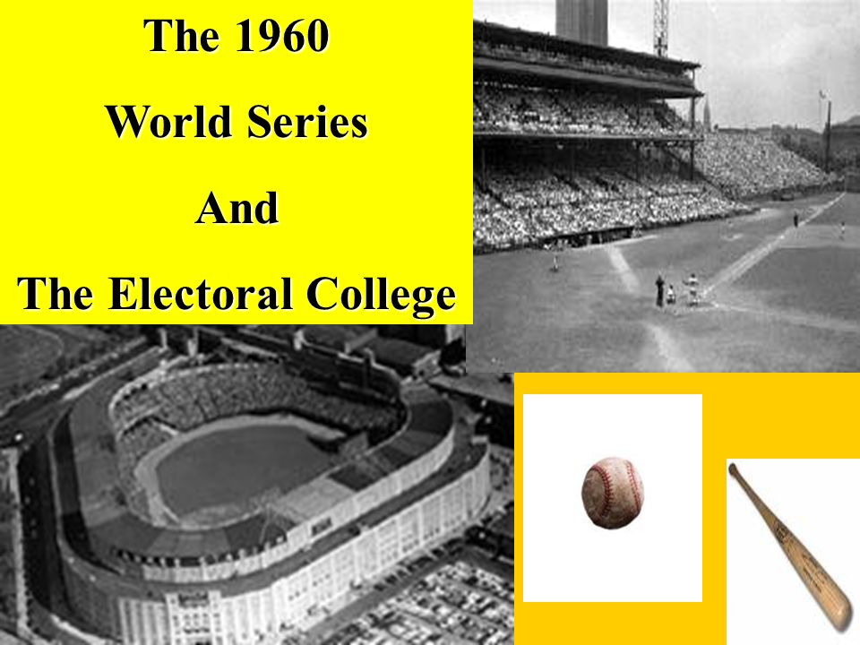 The 1960 World Series And The Electoral College
