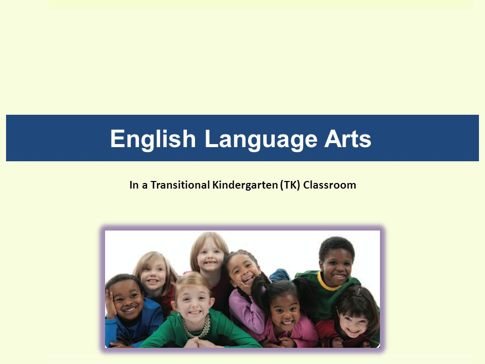 English Language Arts In a Transitional Kindergarten (TK) Classroom