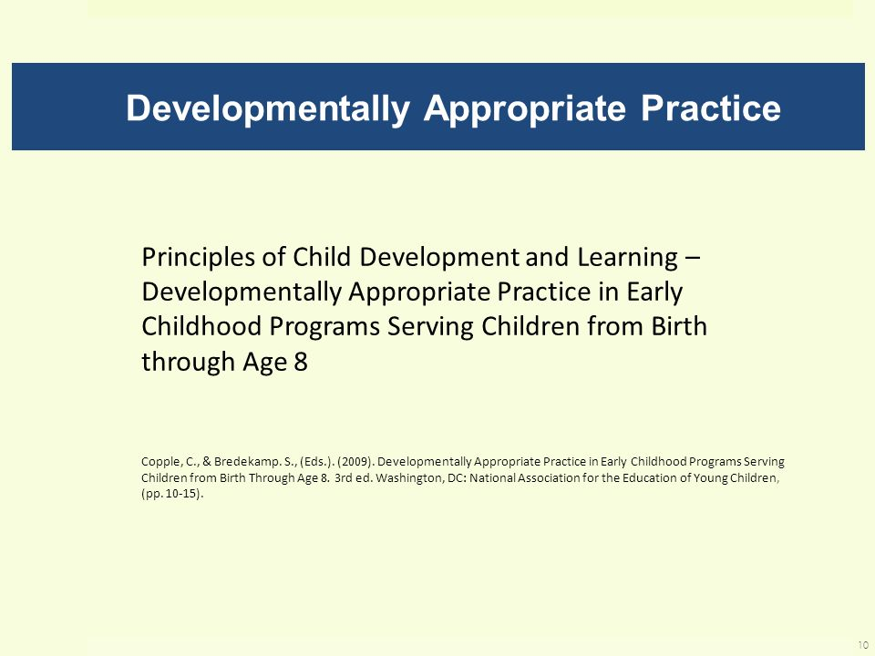 Developmentally Appropriate Practice Principles of Child Development and Learning – Developmentally Appropriate Practice in Early Childhood Programs S
