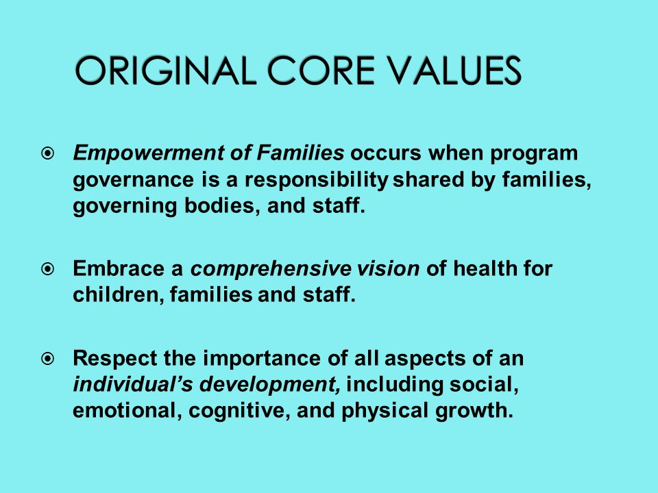 Empowerment of Families occurs when program governance is a responsibility shared by families, governing bodies, and staff.