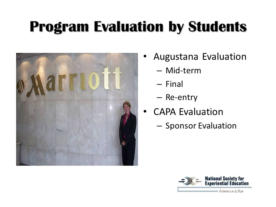 Program Evaluation by Students Augustana Evaluation – Mid-term – Final – Re-entry CAPA Evaluation – Sponsor Evaluation