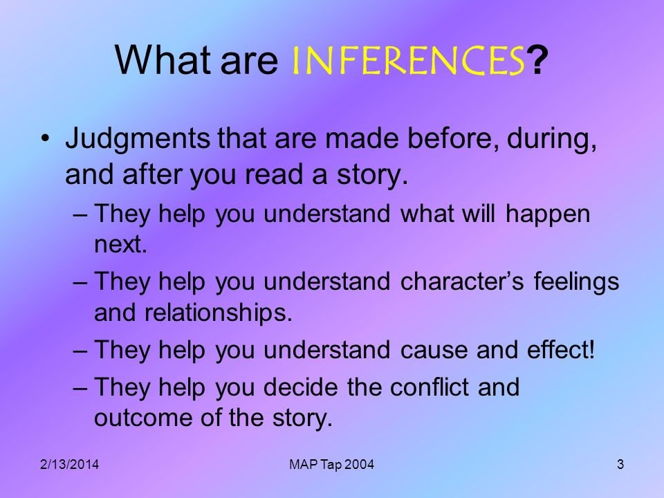 2/13/2014MAP Tap 20043 What are INFERENCES .
