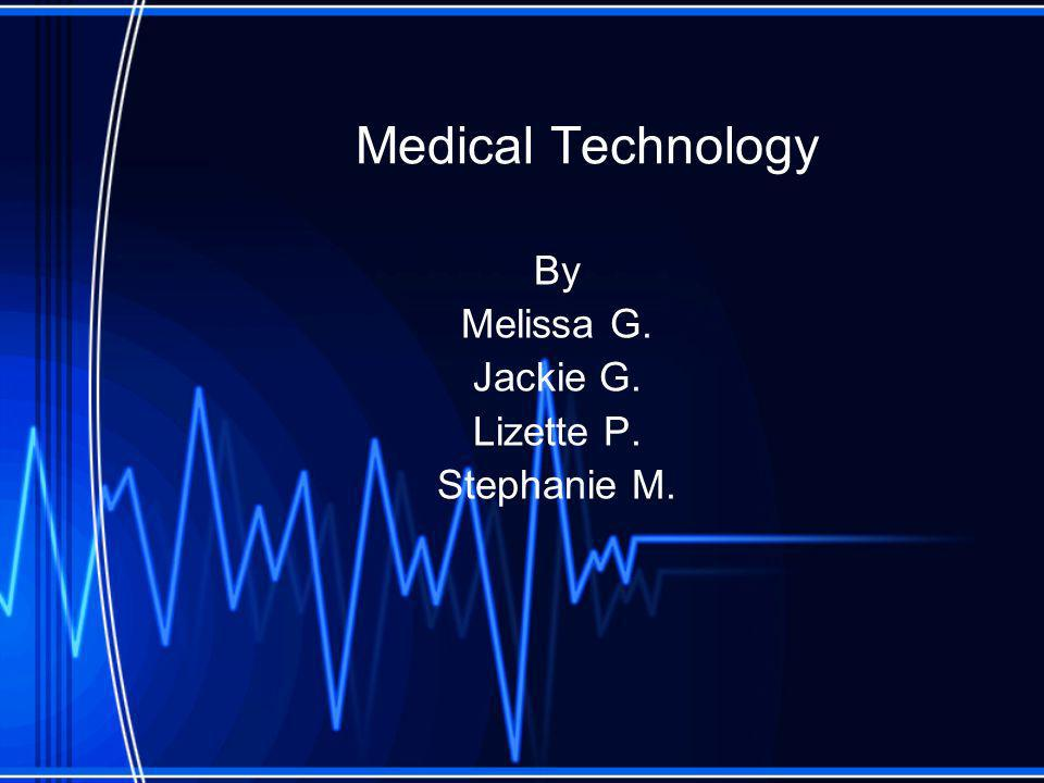 What is Medical Technology .