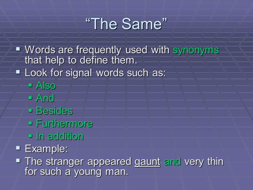 The Opposite Conversely, an unfamiliar word can be linked with an opposite definition.
