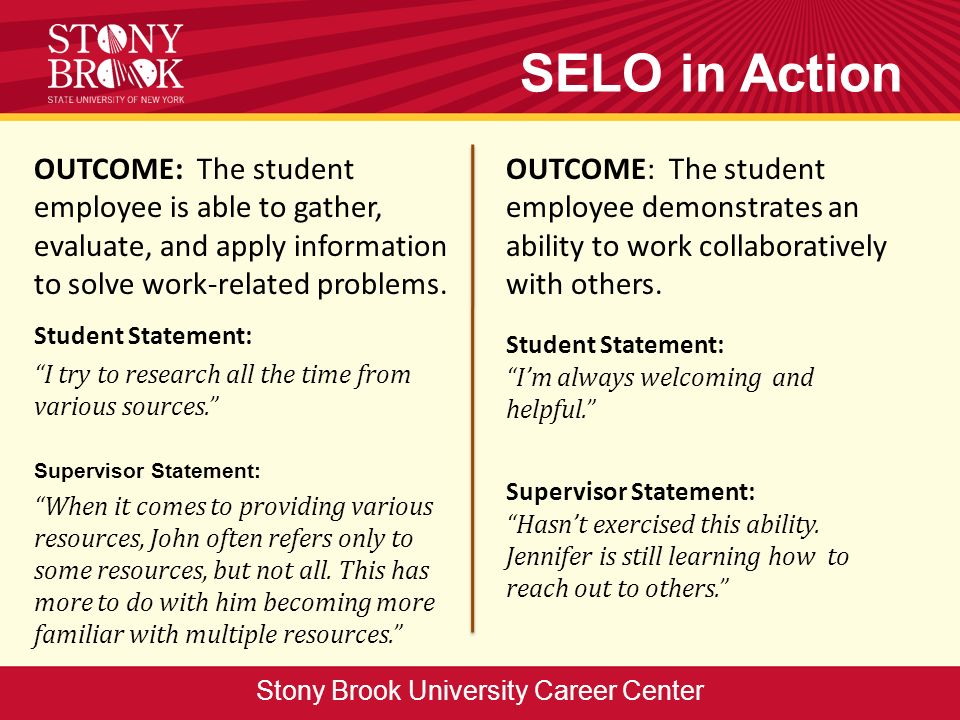 OUTCOME: The student employee is able to gather, evaluate, and apply information to solve work-related problems.