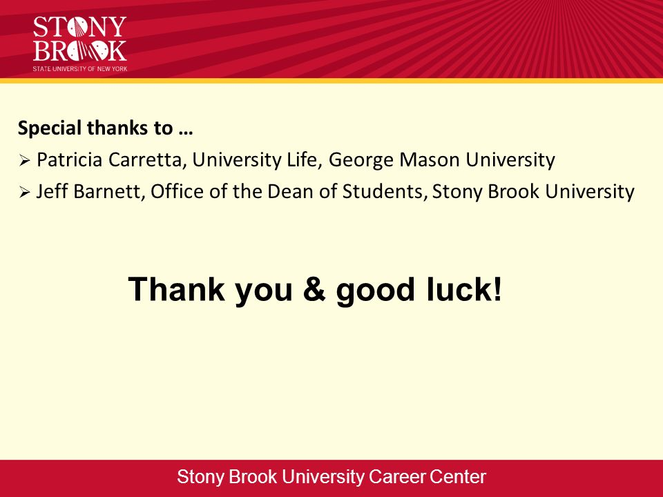 Thank you & good luck! Special thanks to … Patricia Carretta, University Life, George Mason University Jeff Barnett, Office of the Dean of Students, S