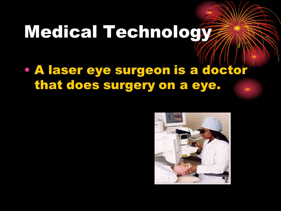 Medical Technology There are different kinds of professions in medical technology such as dentists and doctors.