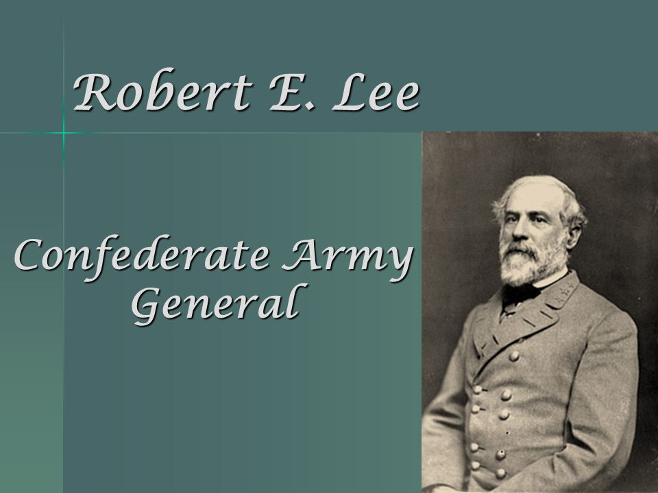 Robert E. Lee Confederate Army General