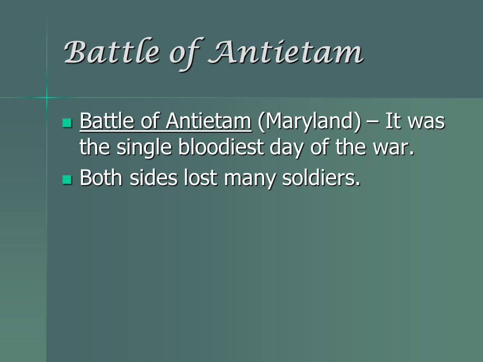 Battle of Antietam (Maryland) – It was the single bloodiest day of the war. Battle of Antietam (Maryland) – It was the single bloodiest day of the war