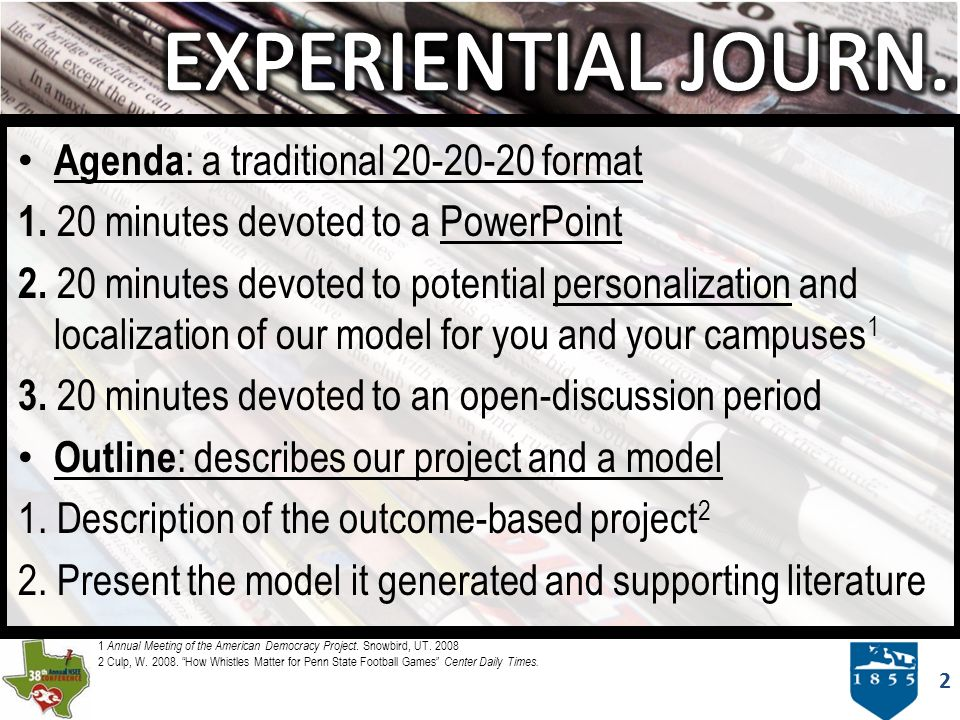 2 Agenda : a traditional 20-20-20 format 1. 20 minutes devoted to a PowerPoint 2.