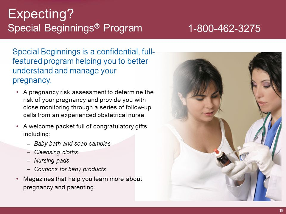 18 Expecting? Special Beginnings ® Program Special Beginnings is a confidential, full- featured program helping you to better understand and manage yo