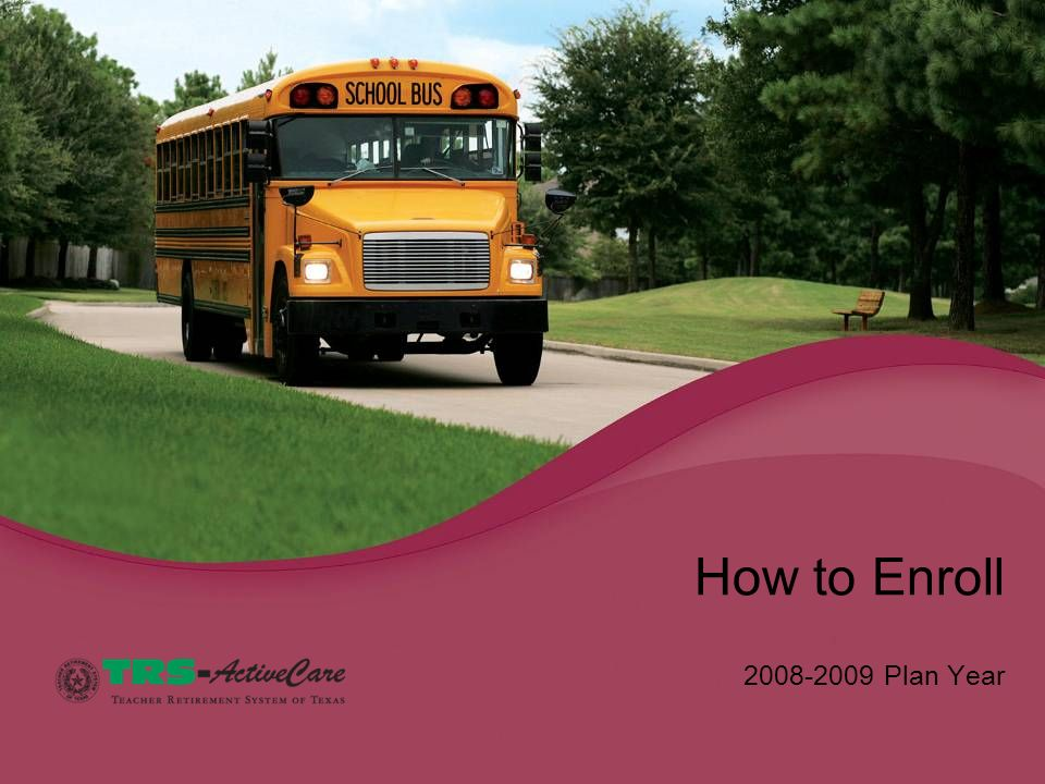 2008-2009 Plan Year How to Enroll