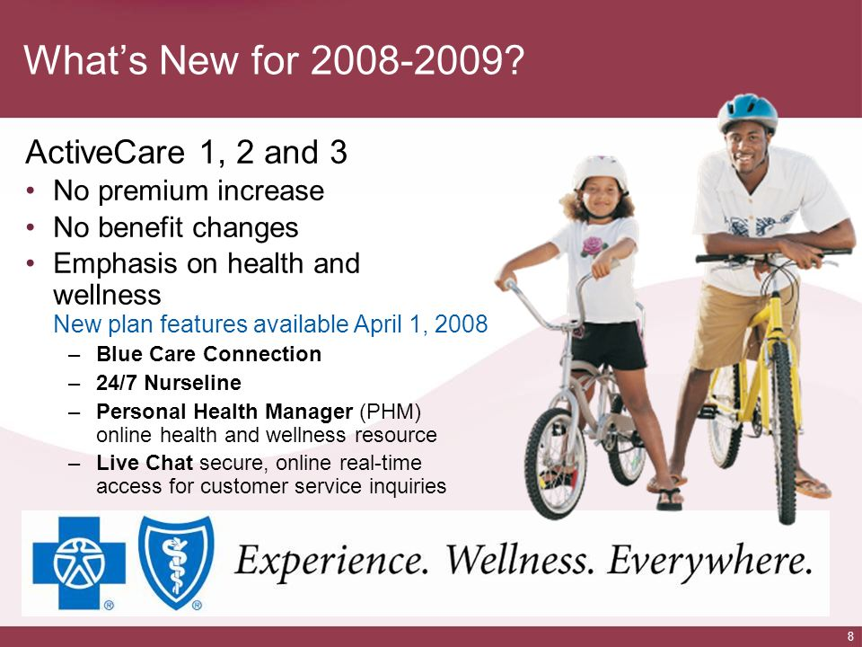 8 Whats New for 2008-2009? ActiveCare 1, 2 and 3 No premium increase No benefit changes Emphasis on health and wellness New plan features available Ap