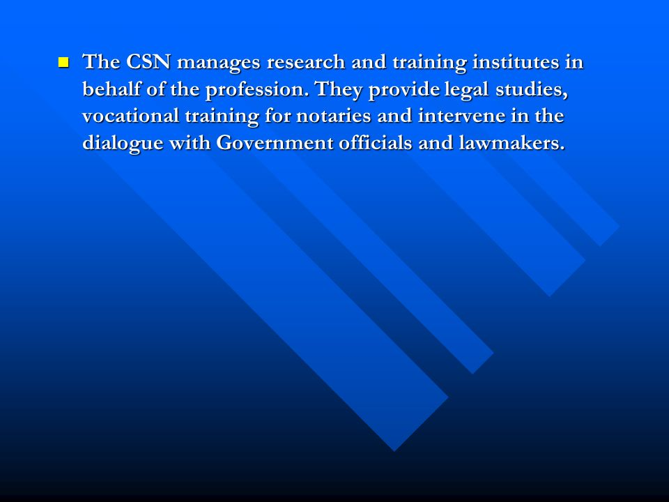 The CSN manages research and training institutes in behalf of the profession.