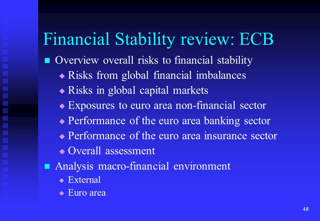 48 Financial Stability review: ECB Overview overall risks to financial stability Risks from global financial imbalances Risks in global capital market