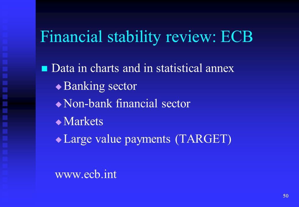 50 Financial stability review: ECB Data in charts and in statistical annex Banking sector Non-bank financial sector Markets Large value payments (TARG