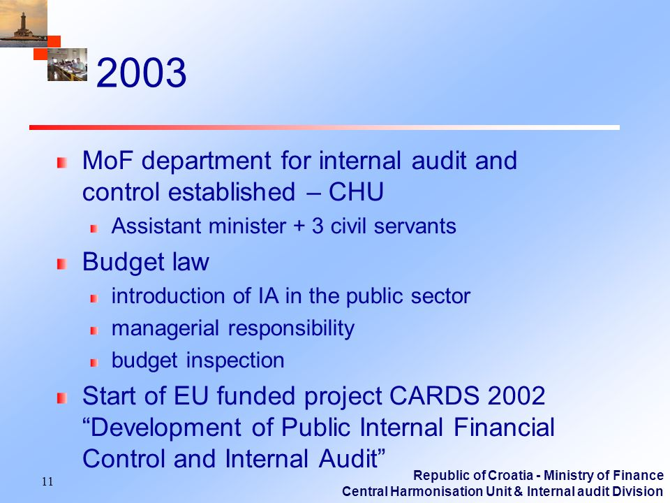 Republic of Croatia - Ministry of Finance Central Harmonisation Unit & Internal audit Division 2003 MoF department for internal audit and control esta