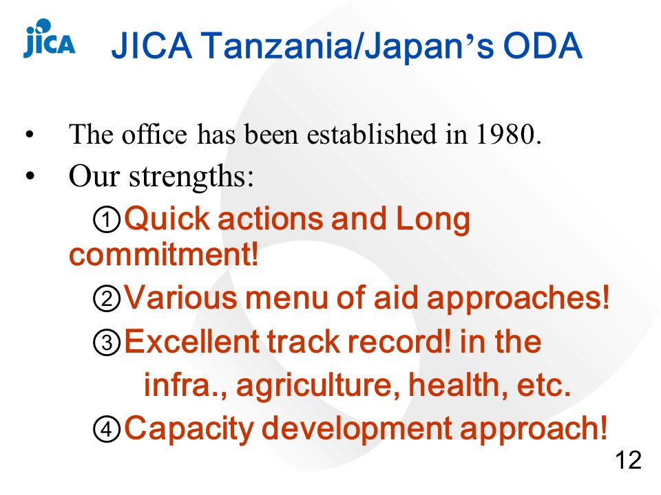 12 JICA Tanzania/Japan s ODA The office has been established in 1980.