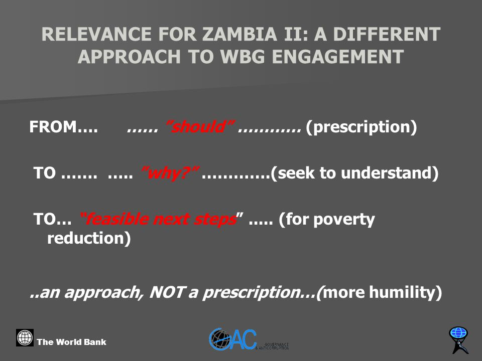 The World Bank RELEVANCE FOR ZAMBIA II: A DIFFERENT APPROACH TO WBG ENGAGEMENT FROM….