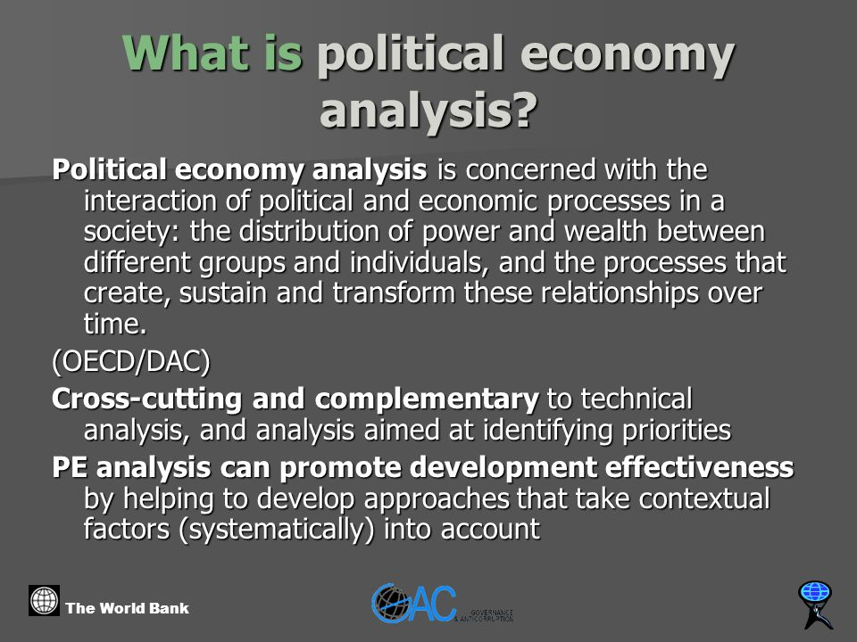The World Bank What is political economy analysis.