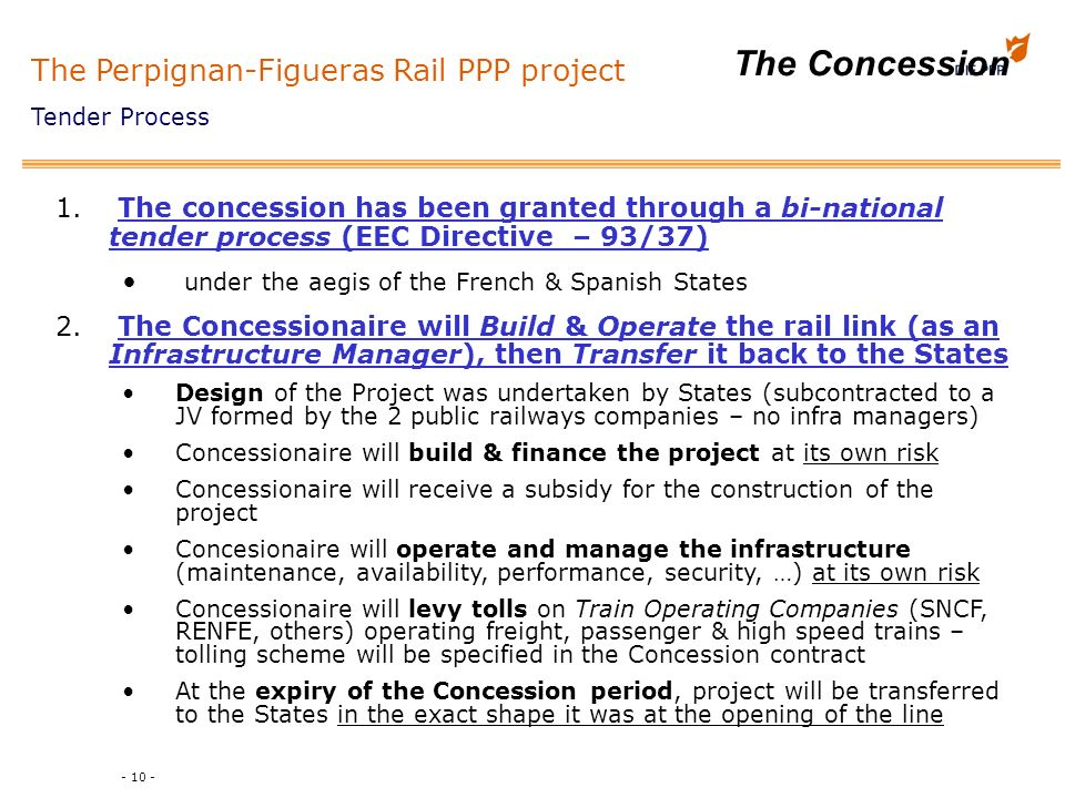 - 10 - The Concession 1. The concession has been granted through a bi-national tender process (EEC Directive – 93/37) under the aegis of the French &