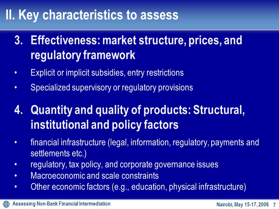 Assessing Non-Bank Financial Intermediation 6 Nairobi, May 15-17, 2006 1.Depth and outreach: Enhancing variety of financial products and complete mark