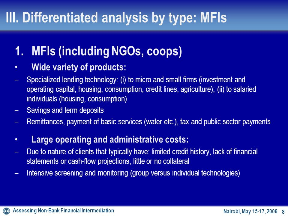 Assessing Non-Bank Financial Intermediation 7 Nairobi, May 15-17, 2006 3.Effectiveness: market structure, prices, and regulatory framework Explicit or