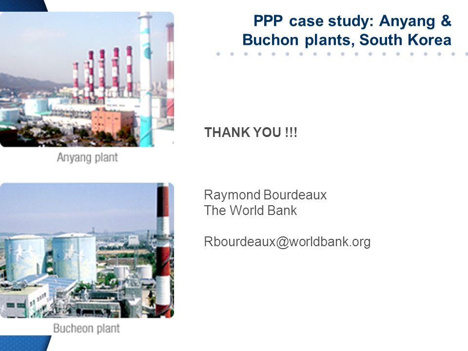 PPP case study: Anyang & Buchon plants, South Korea THANK YOU !!.