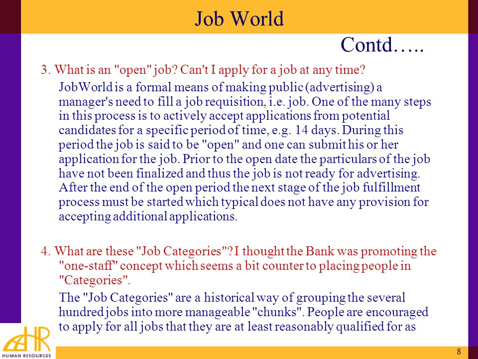 8 Job World Contd….. 3. What is an