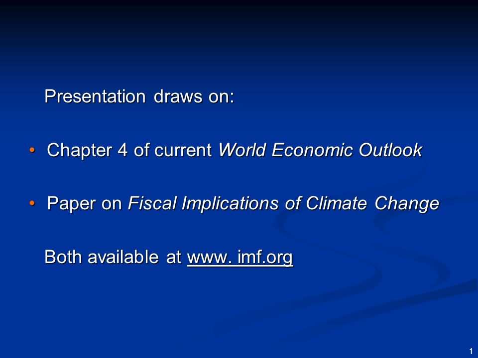 Macroeconomic and Fiscal Consequences of Climate Changeand of Policies to Address it Michael Keen and Natalia Tamirisa April 11, 2008