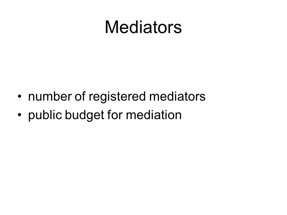 Mediators number of registered mediators public budget for mediation