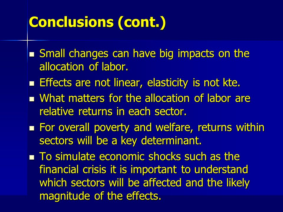 Conclusions (cont.) Small changes can have big impacts on the allocation of labor.