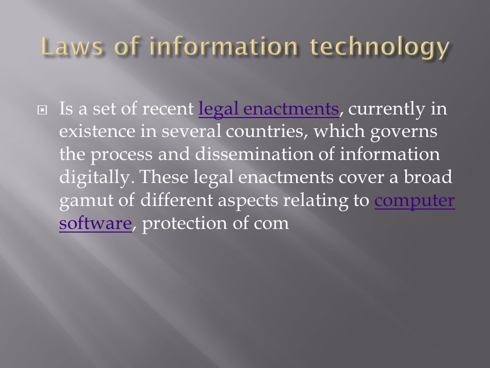 Is a set of recent legal enactments, currently in existence in several countries, which governs the process and dissemination of information digitally