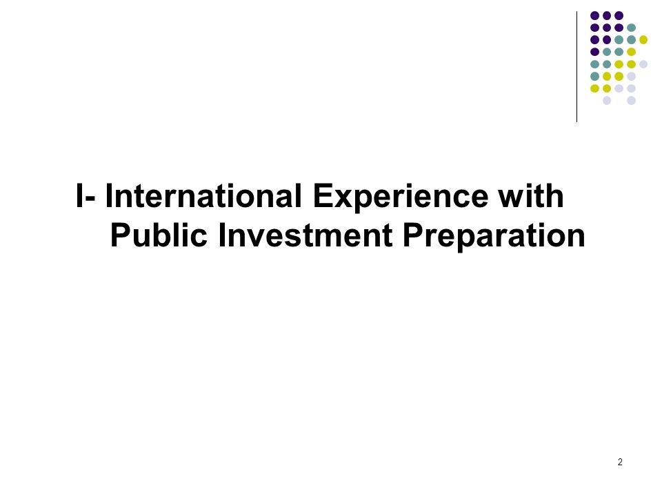 Overview of Presentation I. International Experience with Public Investment Preparation MALAYSIA started in 1971 CANADA started in 1974 II. Case study