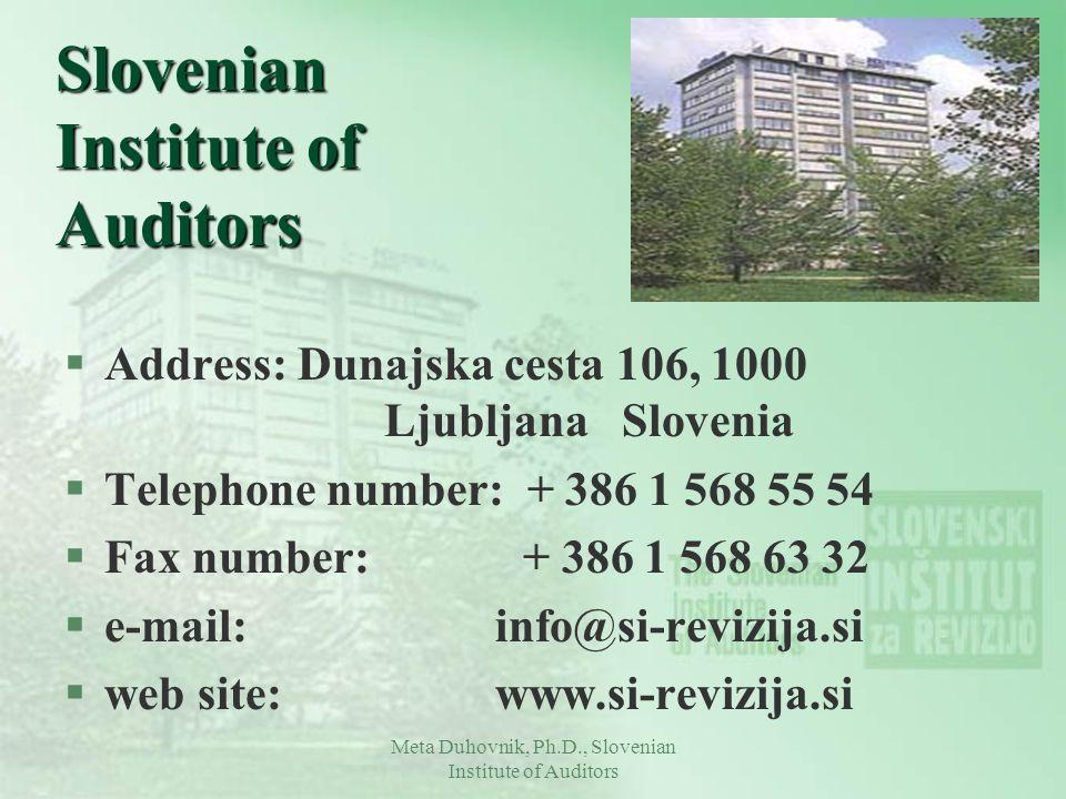Meta Duhovnik, Ph.D., Slovenian Institute of Auditors Slovenian Institute of Auditors §Address: Dunajska cesta 106, 1000 Ljubljana Slovenia §Telephone