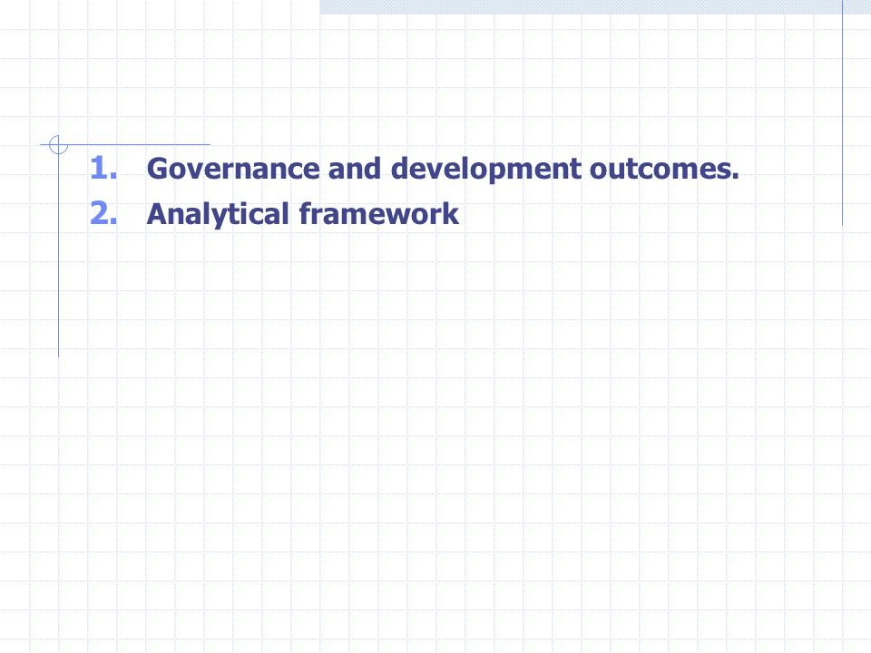 1. Governance and development outcomes. 2. Analytical framework