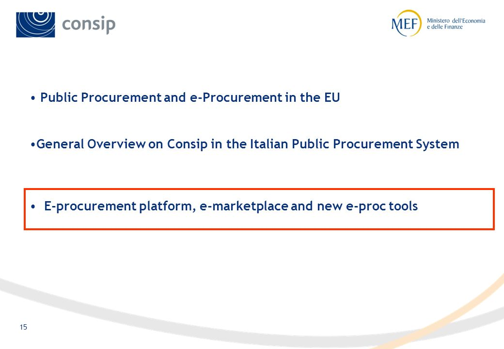 14 Suppliers Consip PA Detailed analysis of PA needs Public procurement purchasing tools offer (platform) Ready-made tenders Supply market analysis (o